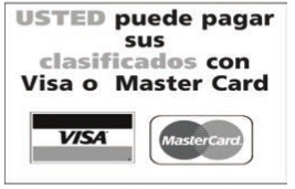 Usted puede pagar sus clasificados conVisa o Master Card