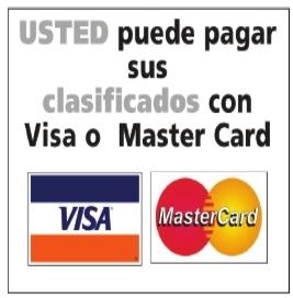 Usted Puede Pagar sus Clasificados con Visa o MasterCard