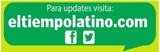 Para Updates Visita: ElTiempoLatino.com