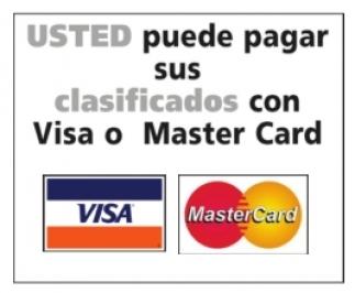 Usted Puede Pagar sus Clasificados con Visa y Master Card