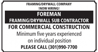 Foreman, Painting Sub Contractor, Framing/Drywall Sub Contractor